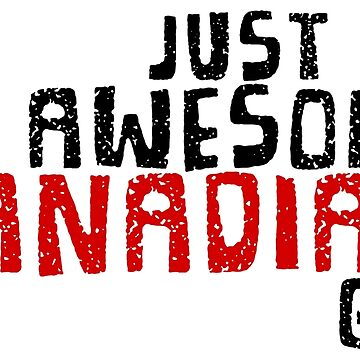 Just an Awesome Canadian Gal! by ChillDesign