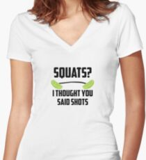 Squats? I thought you said shots - lime barbell Women's Fitted V-Neck T-Shirt