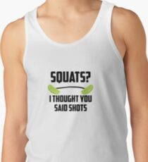 Squats? I thought you said shots - lime barbell Tank Top