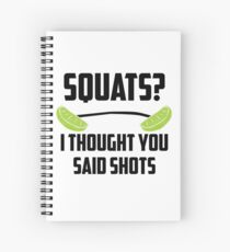 Squats? I thought you said shots - lime barbell Spiral Notebook