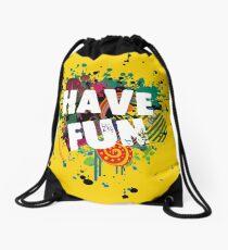 HAVE FUN Drawstring Bag
