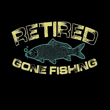 Retired Gone Fishing Gifts For Dad Mom Grandpa Grandma by calikays