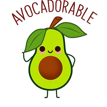 Avocadorable Cute Avocado  by franmcclellan