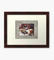 Do This In Remembrance of Me Framed Print