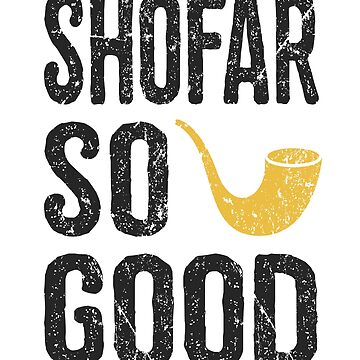 Rosh Hashanah Shofar So Good Funny Jewish Gifts by TimeForTShirt
