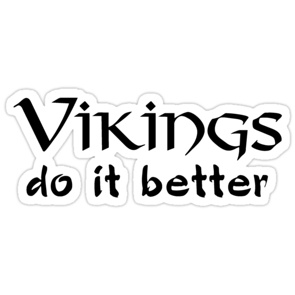 Vikings do it better by steini