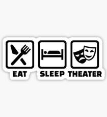 Eat sleep theater Sticker