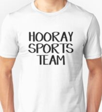 Hooray sports team Unisex T-Shirt
