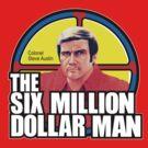 Six Million Dollar Man by superiorgraphix