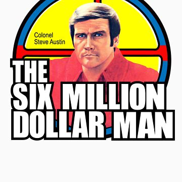 Six Million Dollar Man by superiorgraphix