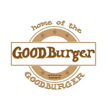 Good Burger; Home of the Good Burger by RetroNomad