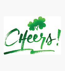 Cheers to St. Patrick's Day! Photographic Print