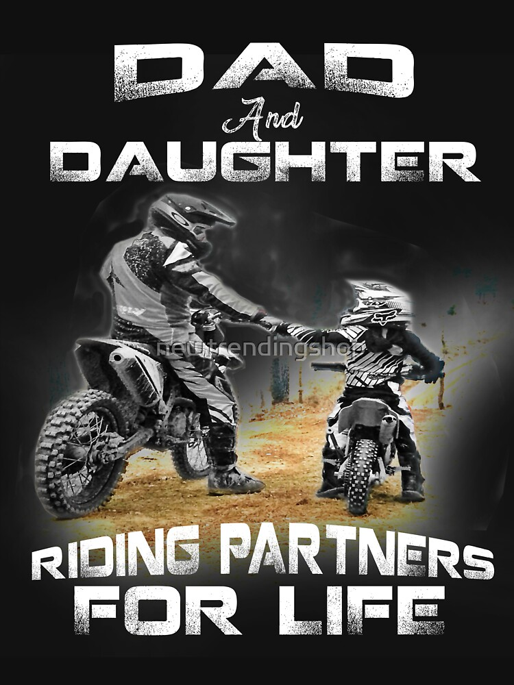 Dad and daughter riding partners for life t shirts - motocross by newtrendingshop