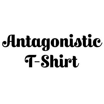 Antagonistic T-shirt (Black) by cassiarose