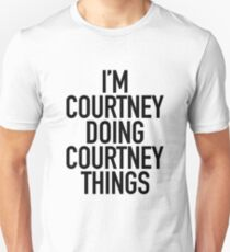 Ich bin nur Courtney Doing Courtney Dinge Slim Fit T-Shirt