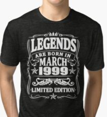 Legends are born in march 1999 Tri-blend T-Shirt