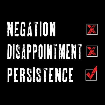 Negation,Disappointment,Persistence by SmartStyle