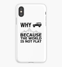 Why off-road vehicle? The earth is not flat. iPhone Case/Skin