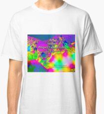 Art is the Proper Task of Life Classic T-Shirt