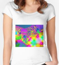 Art is the Proper Task of Life Fitted Scoop T-Shirt