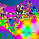 Art is the Proper Task of Life by empowerwithart