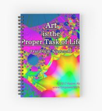 Art is the Proper Task of Life Spiral Notebook