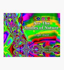 Colors Are The Smiles of Nature Photographic Print