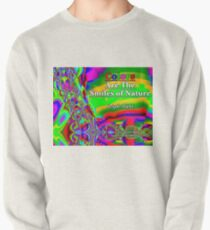 Colors Are The Smiles of Nature Pullover Sweatshirt