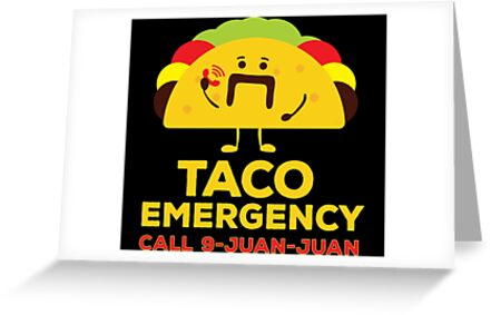 Taco Emergency Call 9 Juan Funny Mexican Tacos By Bronby
