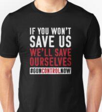 Gun Control Gun Reform Student Shirt Save Ourselves : Gun Control Shirt Unisex T-Shirt