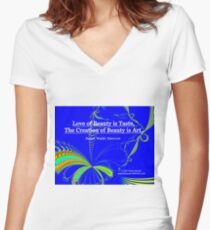 Love of Beauty is Taste. The Creation of Beauty is Art. Fitted V-Neck T-Shirt