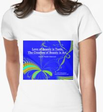 Love of Beauty is Taste. The Creation of Beauty is Art. Fitted T-Shirt