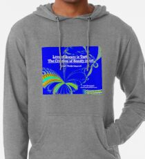 Love of Beauty is Taste. The Creation of Beauty is Art. Lightweight Hoodie