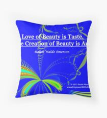 Love of Beauty is Taste. The Creation of Beauty is Art. Throw Pillow