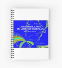 Love of Beauty is Taste. The Creation of Beauty is Art. Spiral Notebook