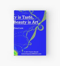 Love of Beauty is Taste. The Creation of Beauty is Art. Hardcover Journal