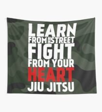 LEARN from the street FIGHT from your HEART Jiu Jitsu Wall Tapestry