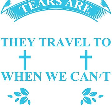 Tears are Prayers too! by charsglamshop