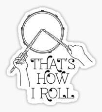 Drummer - How I Roll Sticker