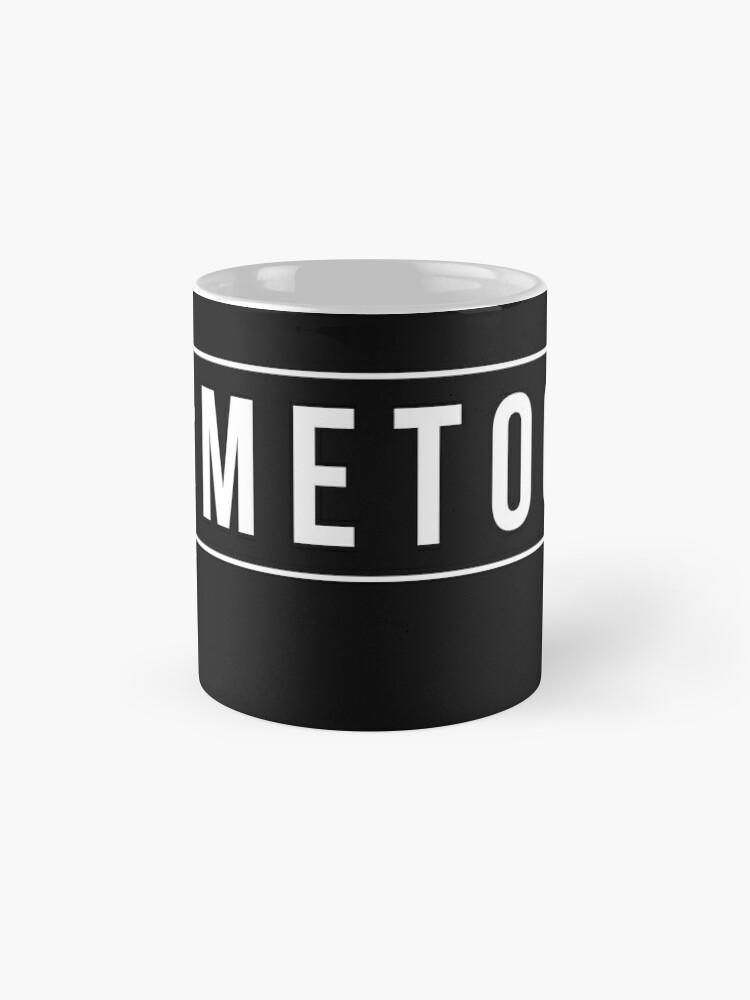 Alternate view of #MeToo Mugs