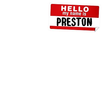 Hello My Name Is Preston Name Tag by marcoafsousa