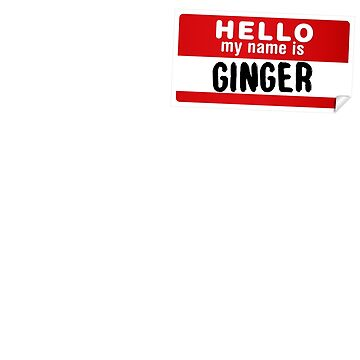 Hello My Name Is Ginger Name Tag by marcoafsousa