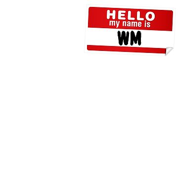 Hello My Name Is Wm Name Tag by marcoafsousa