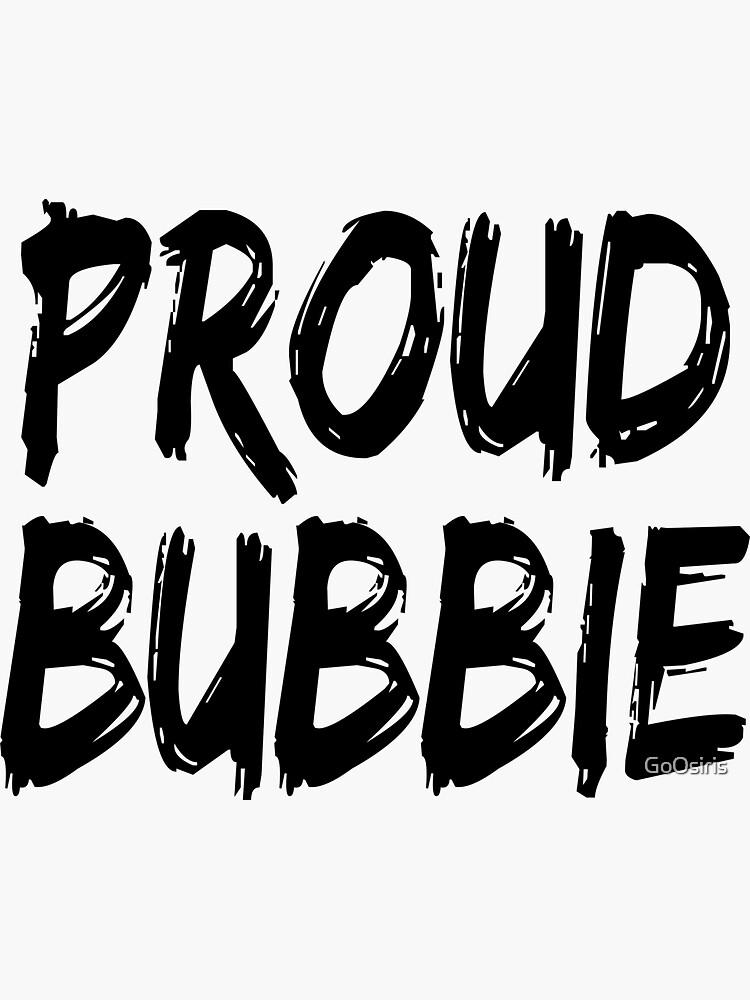 Proud Bubbie de GoOsiris