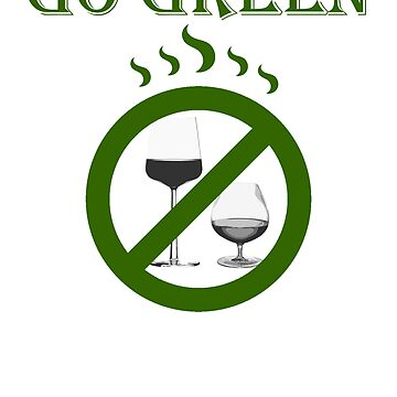 Go Green Don't Drink by MainBrainWorks