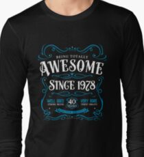 40th Birthday Gift Awesome Since 1978 Long Sleeve T Shirt