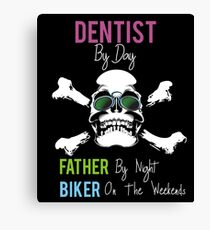 Dentist By Day. Father By Night. Biker On The Weekends Skull Canvas Print