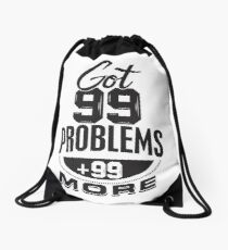 Got 99 Problems + 99 More - Novelty  Drawstring Bag