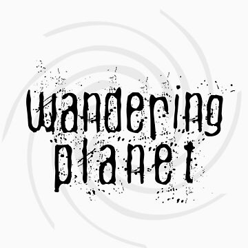 the wandering planet by ferylbob