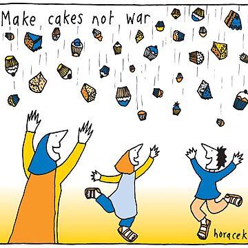 Make Cakes Not War by judyhoracek